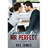Seduced by Mr. Perfect: A Billionaire Office Romance (Love @ Second Sight Book 1)