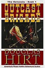The Outcast Brigade (The Outcasts Book 1) Kindle Edition