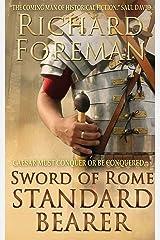 Sword of Rome: Standard Bearer Kindle Edition
