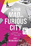 In Our Mad and Furious City: Winner of the Jhalak Prize 2019