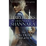 The Sorcerer's Daughter: The Defenders of Shannara: 3