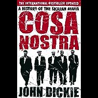 Cosa Nostra: A History of the Sicilian Mafia (English Edition)