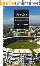 IPL-ology: The Study of IPL