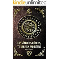 Los símbolos rúnicos: Tu brújula espiritual (Spanish Edition)