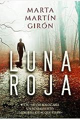LUNA ROJA: La novela negra que cuestionará los límites de la crueldad (Inspector Yago Reyes) Versión Kindle