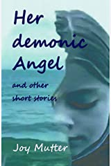 Her demonic Angel: and other short stories Kindle Edition