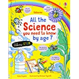 All the Science You Need to Know By Age 7 (All You Need to Know by Age 7)