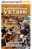 By Motorcycle through Vietnam: Reflections on a gracious people (English Edition)