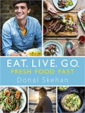 Eat. Live. Go - Fresh Food Fast: Fresh Food Fast (English Edition)