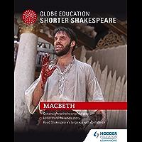Globe Education Shorter Shakespeare: Macbeth (English Edition)