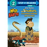 Wild Reptiles: Snakes, Crocodiles, Lizards, and Turtles (Wild Kratts) (Step into Reading)