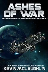 Ashes of War (Adventures of the Starship Satori Book 7) Kindle Edition