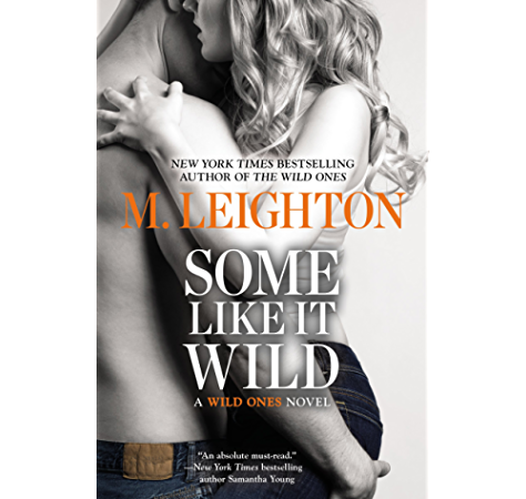 Some Like It Wild A Wild Ones Novel Book 2 Ebook Leighton M Amazon Co Uk Kindle Store