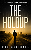 The Holdup: (Charlie Cobb #3: Fast-paced Vigilante Justice Thrillers) (English Edition)