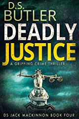 Deadly Justice (DS Jack Mackinnon Crime Series Book 4) Kindle Edition