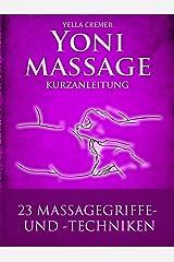 Yonimassage Kurzanleitung - 23 Massagegriffe und -techniken Kindle Ausgabe