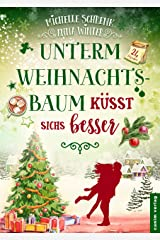 Unterm Weihnachtsbaum küsst sichs besser Kindle Ausgabe
