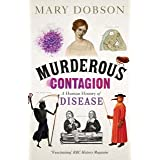 Murderous Contagion: A Human History of Disease (English Edition)