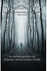 The Darkened Path: A battle with depression, social anxiety and OCD Kindle Edition