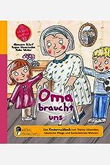 Oma braucht uns - Das Kindersachbuch zum Thema Altwerden, häusliche Pflege und Generationen-Wohnen (Ich weiß jetzt wie!) Kindle Ausgabe