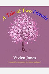 A TALE OF TWO FRIENDS Kindle Edition