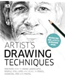Artist's Drawing Techniques: Discover How to Draw Landscapes, People, Still Lifes and More, in Pencil, Charcoal, Pen and…