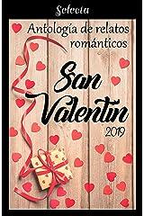 Antología de relatos románticos. San Valentín 2019 Versión Kindle