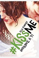 Inmune a ti (#KissMe 3) Versión Kindle