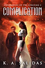 Complication: A Supernatural Rebellion Thriller (Chronicles of the Uprising Book 2) Kindle Edition