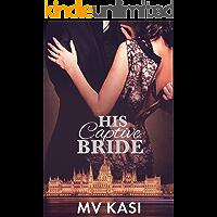 His Captive Bride: A Short Kidnap Love Story