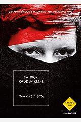 Non dire niente: Un caso di omicidio e tradimento nell'Irlanda del Nord (Italian Edition) Versión Kindle