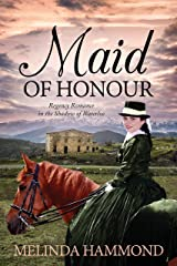 Maid of Honour: Regency Romance in the Shadow of Waterloo Kindle Edition