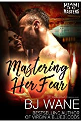 Mastering Her Fear (Miami Masters Book 3) Kindle Edition