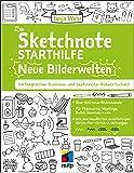 Die Sketchnote Starthilfe - Neue Bilderwelten: Umfangreicher Business- und Sketchnote Bildwortschatz. Über 300 neue Bildvokabeln für Flipcharts, ... Journals uvm. (mitp Kreativ)