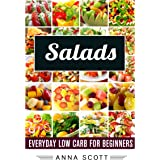 Salads: Everyday Salads for Beginners(salads recipes, salads for weight loss, salads cookbook, salad, salads, salads to go, s