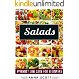 Salads: Everyday Salads for Beginners(salads recipes, salads for weight loss, salads cookbook, salad, salads, salads to go, s