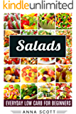 Salads: Everyday Salads for Beginners(salads recipes, salads for weight loss, salads cookbook, salad, salads, salads to…
