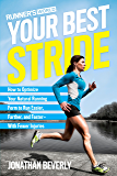 Runner's World Your Best Stride: How to Optimize Your Natural Running Form to Run Easier, Farther, and Faster--With Fewer Injuries (English Edition)