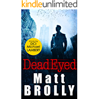 Dead Eyed: one of the most gripping crime thriller books of the year! (DCI Michael Lambert crime series, Book 1)