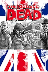 The Queuing Dead: A Very British Zombie Anthology Kindle Edition