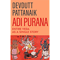 Adi Purana: Entire Veda as a Single Story