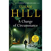 A Change of Circumstance: The new Simon Serrailler novel from the million-copy bestselling author