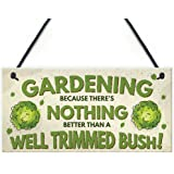 RED OCEAN Gardening Nothing Better Than A Well Trimmed Bush Funny Rude Garden Plaque Sign Dad Grandad Gift