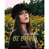 Be brave: El año que cambió mi vida (Hobbies)