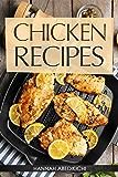 Chicken Recipes: Delicious and Easy Chicken Recipes (Baked Chicken, Grilled Chicken, Fried Chicken, and MORE!) (Quick…