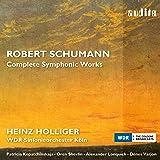 Schumann: Complete Symphonic Works