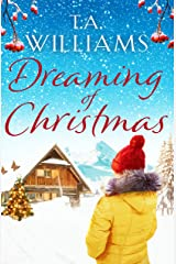 Dreaming of Christmas: An enthralling feel-good romance in the high Alps Kindle Edition