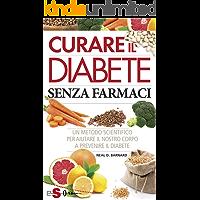 Curare il diabete senza farmaci: Un metodo scientifico per aiutare il nostro corpo a prevenire il diabete
