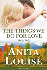 The Things We Do For Love: Luke & Shelly (The Adlers Book 6) Kindle Edition