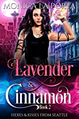 Lavender & Cinnamon: Book Two (Hexes & Kisses from Seattle 2) Kindle Edition